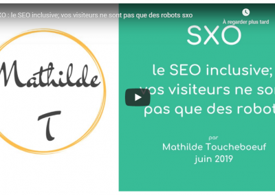 Conférence sur le SXO [Search eXperience Optimization], le SEO inclusive ?